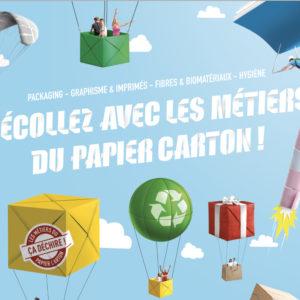 Packaging - Graphisme & imprimés - Fibres & biomatériaux - Hygiène : Décollez avec les métiers du papier carton